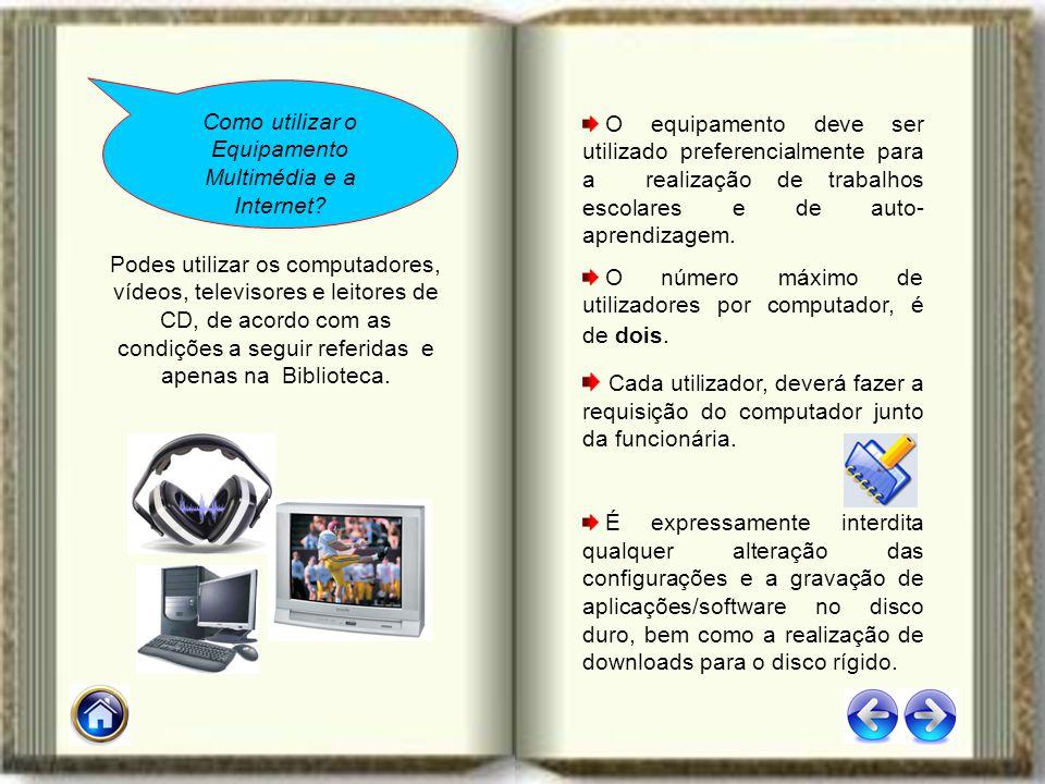 Como utilizar o Equipamento Multimédia e a Internet