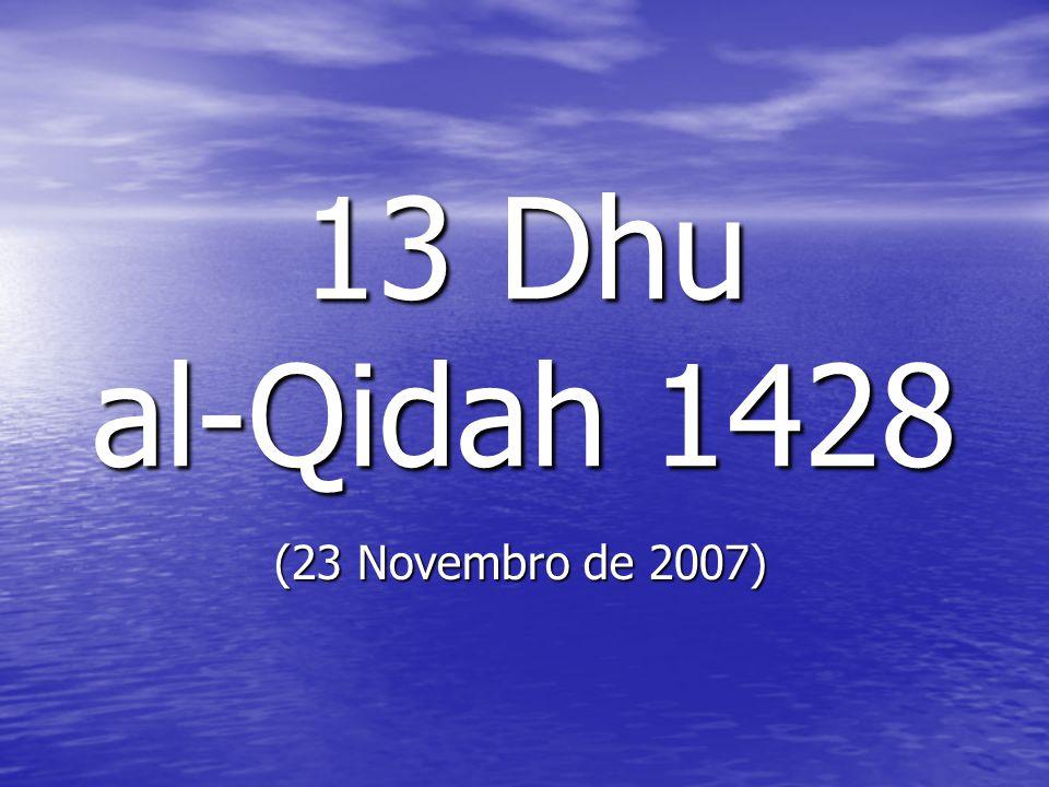 13 Dhu al-Qidah 1428 (23 Novembro de 2007)