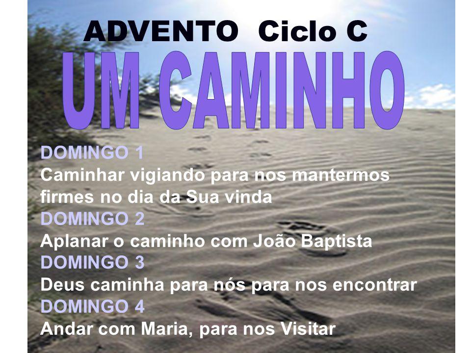 ADVENTO Ciclo C UM CAMINHO