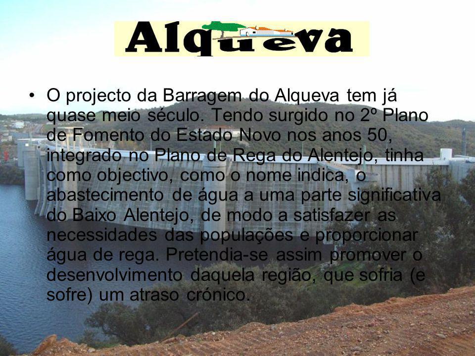 O projecto da Barragem do Alqueva tem já quase meio século