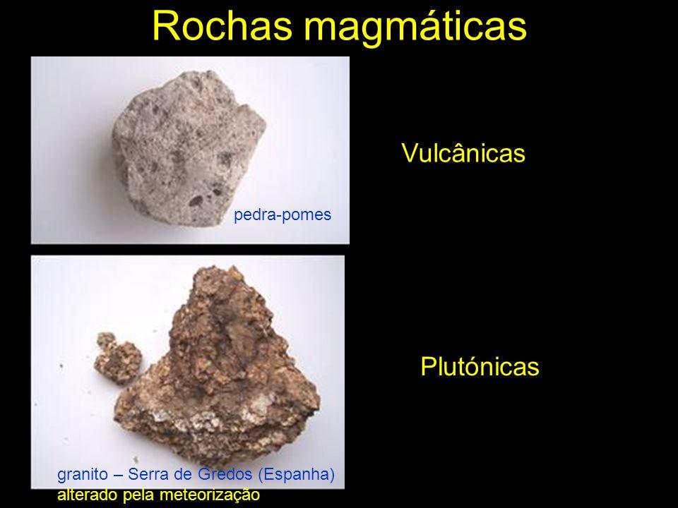 Rochas magmáticas Vulcânicas Plutónicas pedra-pomes