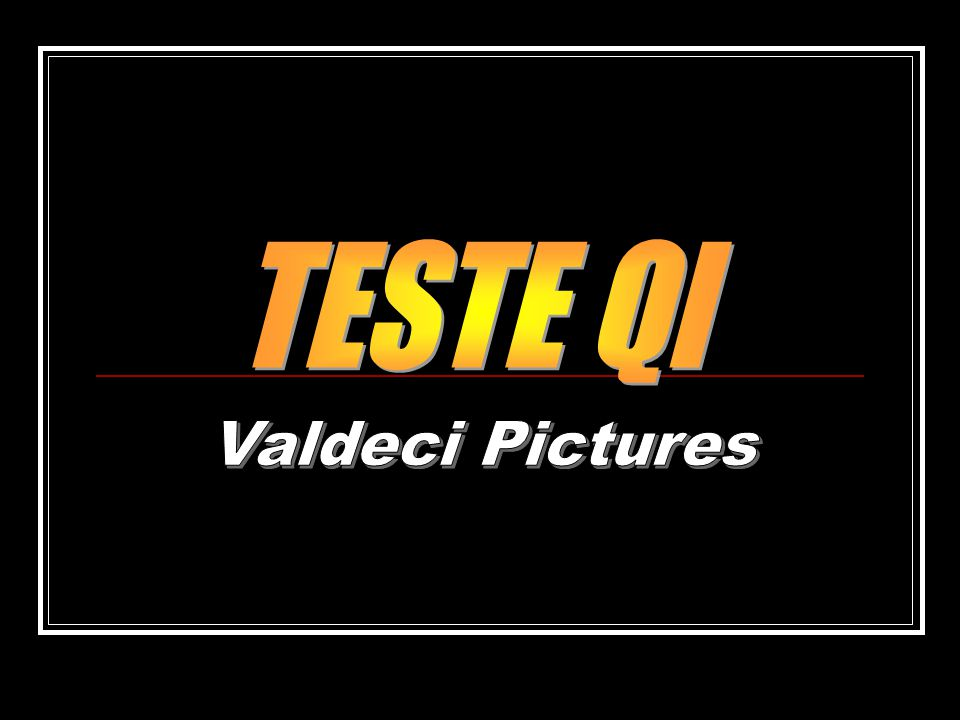 TESTE QI Valdeci Pictures