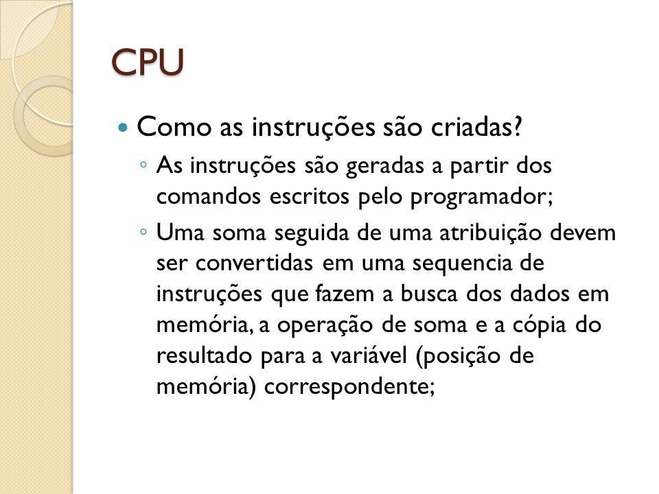CPU Como as instruções são criadas