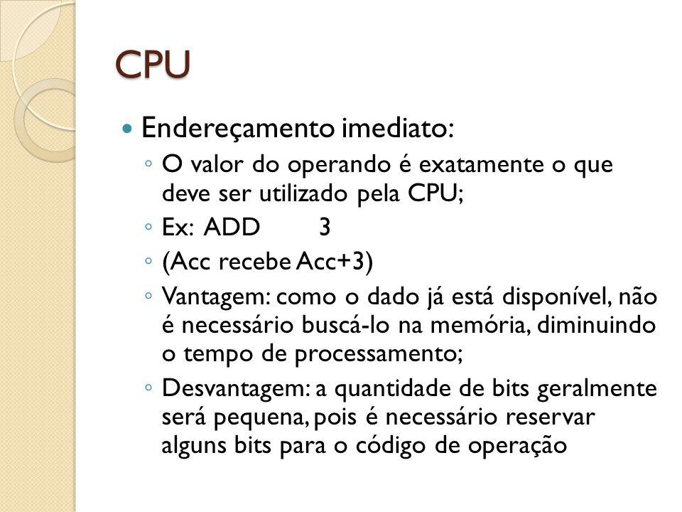 CPU Endereçamento imediato: