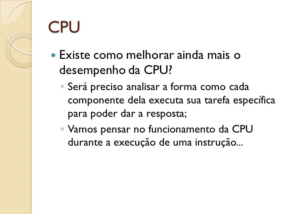 CPU Existe como melhorar ainda mais o desempenho da CPU