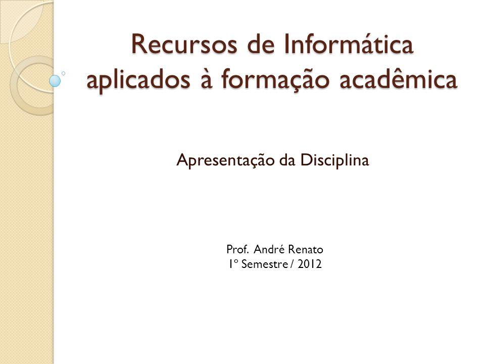 Recursos de Informática aplicados à formação acadêmica
