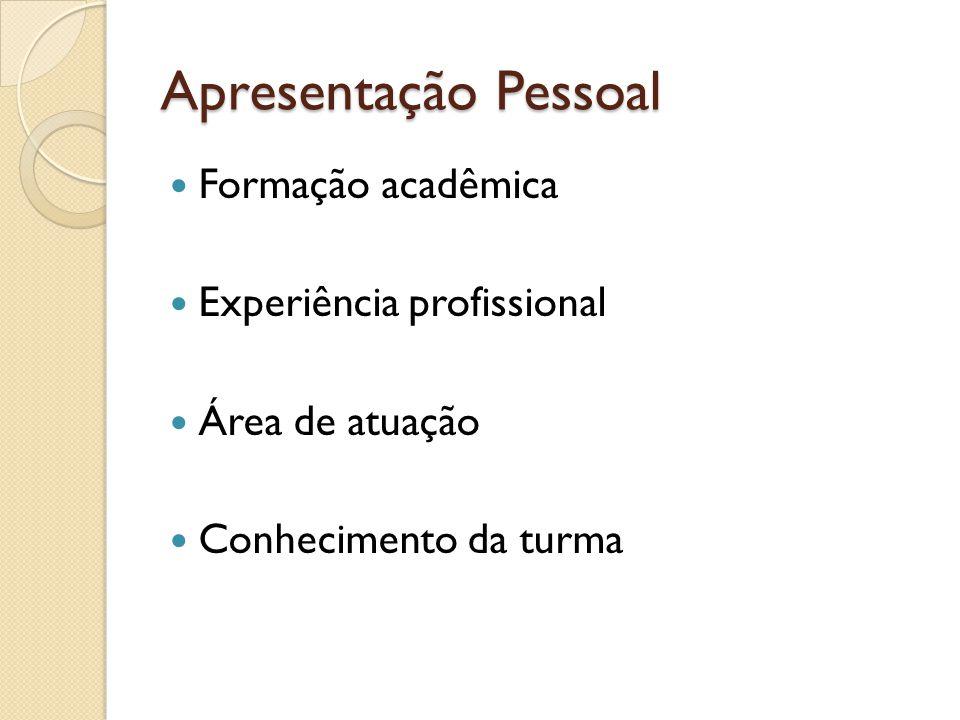 Apresentação Pessoal Formação acadêmica Experiência profissional