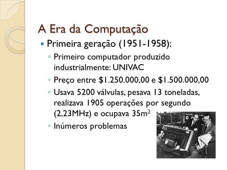 A Era da Computação Primeira geração (1951-1958):