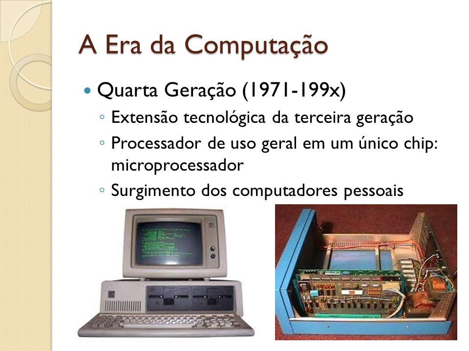 A Era da Computação Quarta Geração (1971-199x)