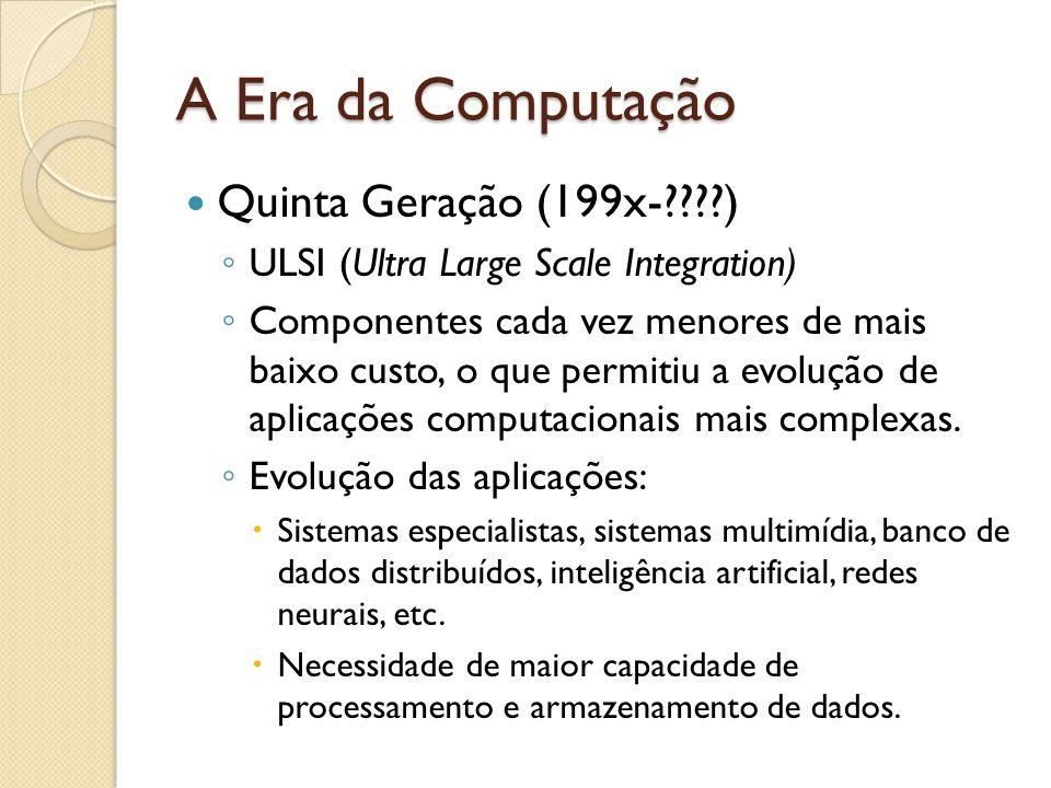 A Era da Computação Quinta Geração (199x- )