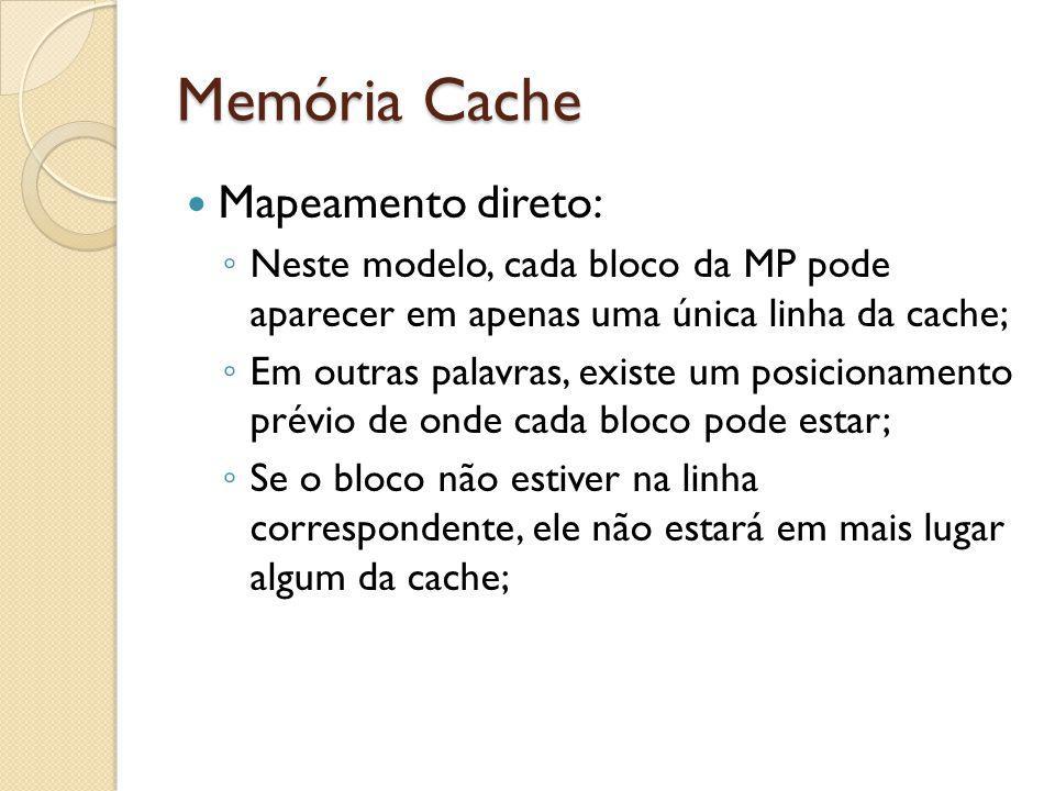 Memória Cache Mapeamento direto: