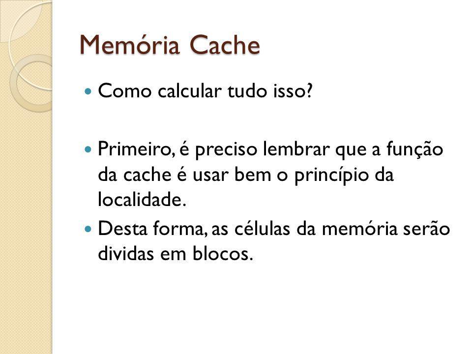 Memória Cache Como calcular tudo isso