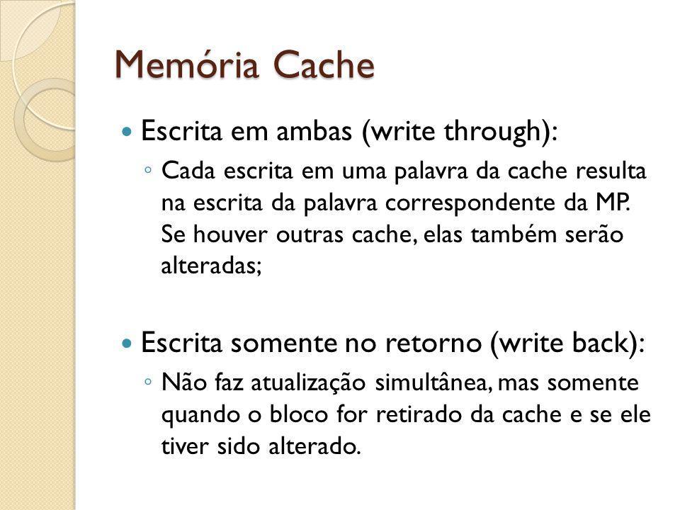 Memória Cache Escrita em ambas (write through):