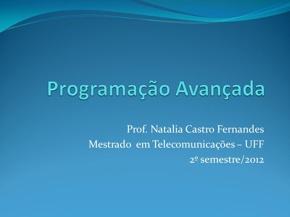 Programação Avançada Prof. Natalia Castro Fernandes