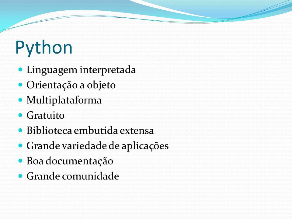 Python Linguagem interpretada Orientação a objeto Multiplataforma