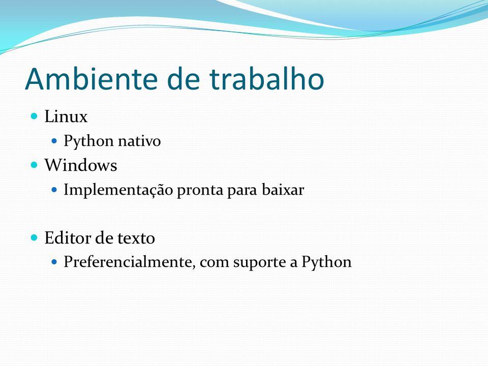 Ambiente de trabalho Linux Windows Editor de texto Python nativo