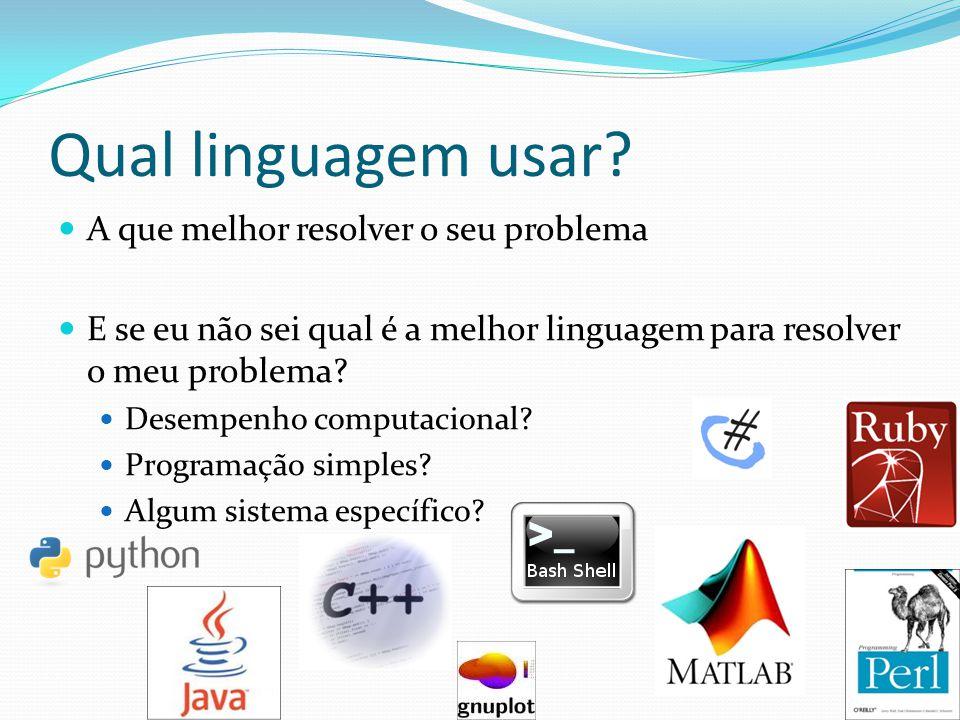 Qual linguagem usar A que melhor resolver o seu problema