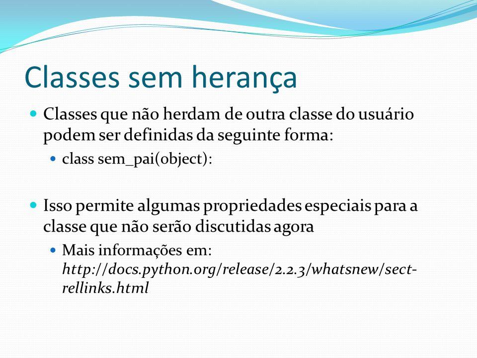Classes sem herança Classes que não herdam de outra classe do usuário podem ser definidas da seguinte forma: