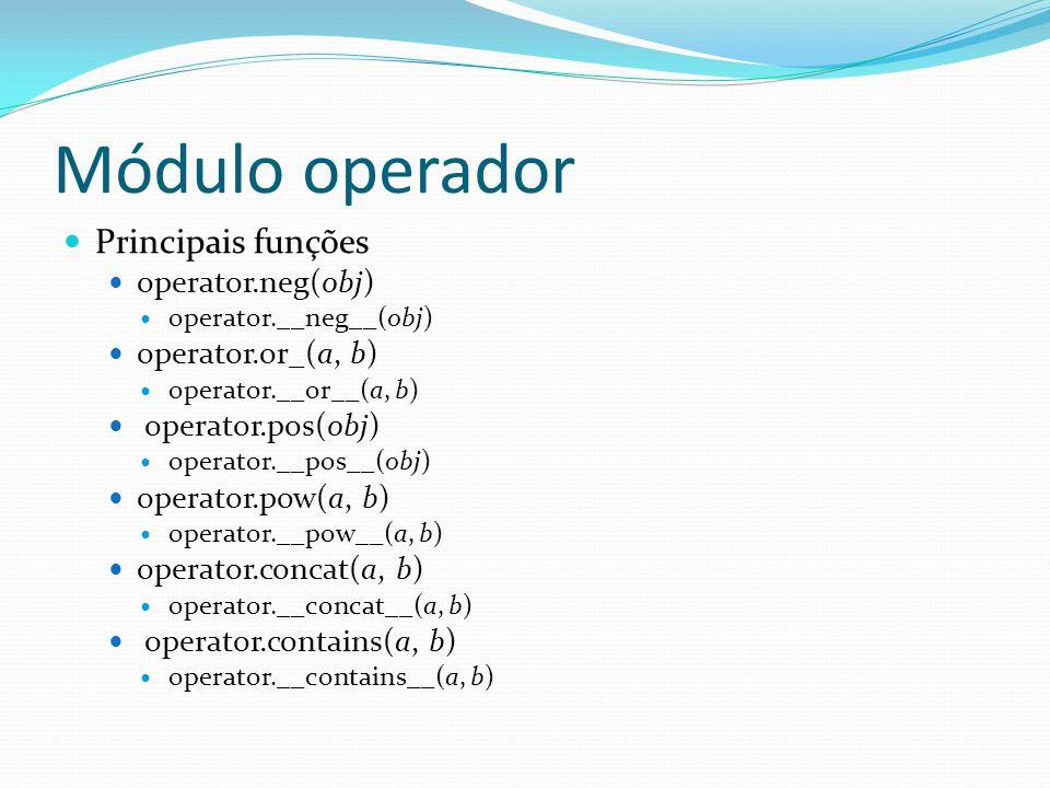 Módulo operador Principais funções operator.neg(obj)