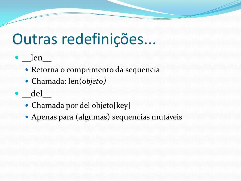 Outras redefinições... __len__ __del__