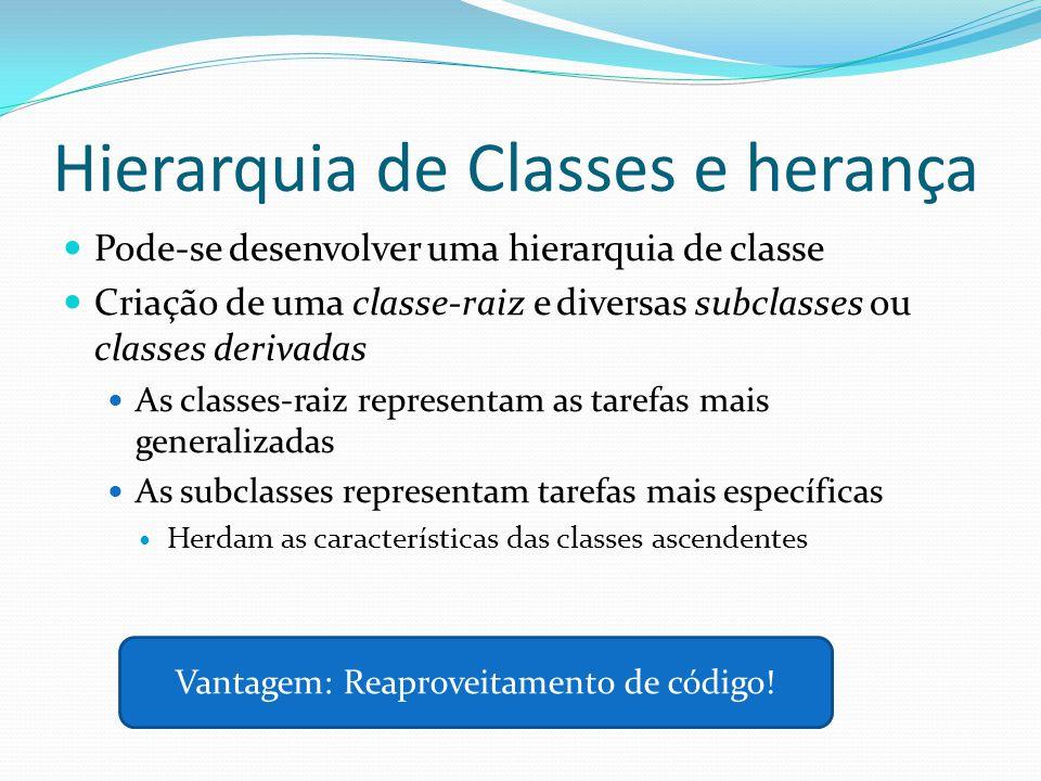 Hierarquia de Classes e herança