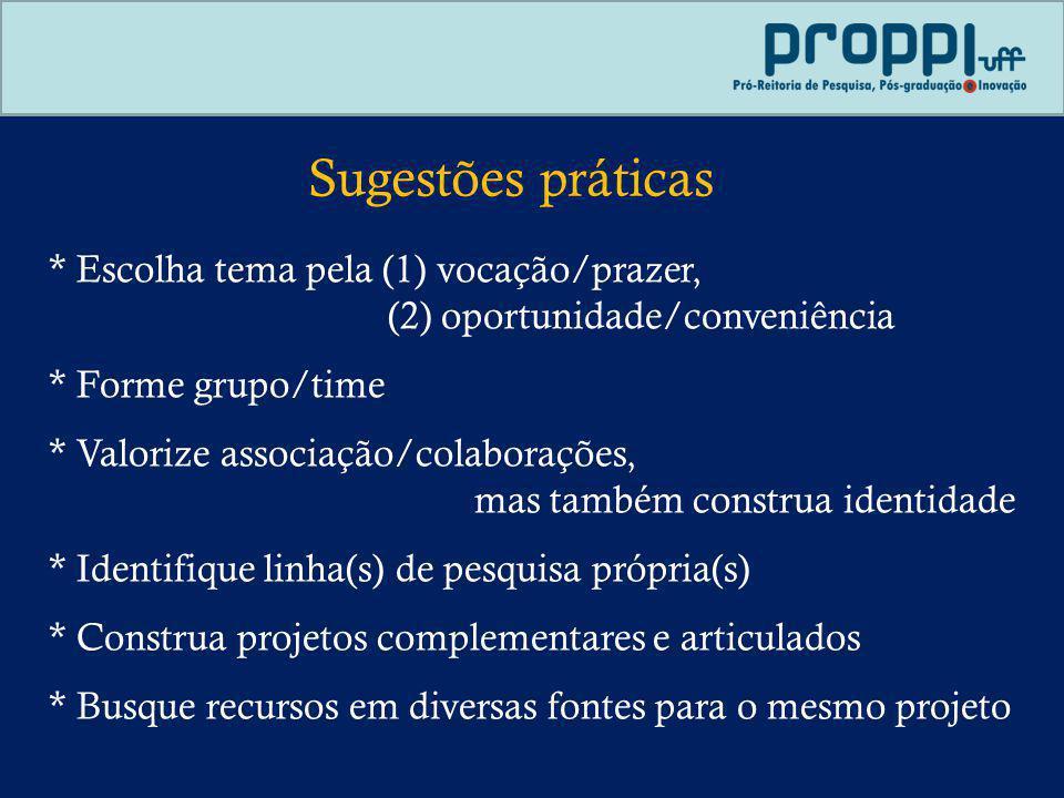 Sugestões práticas * Escolha tema pela (1) vocação/prazer,