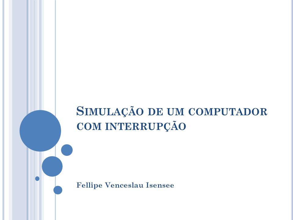 Simulação de um computador com interrupção