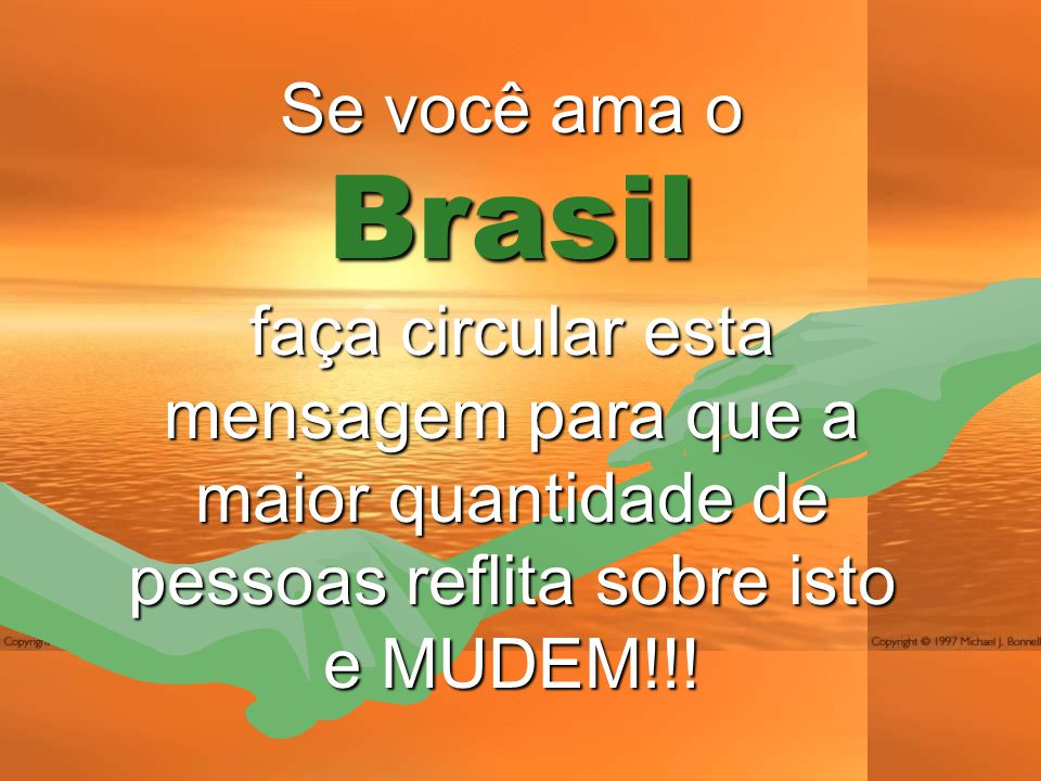 Se você ama o Brasil.
