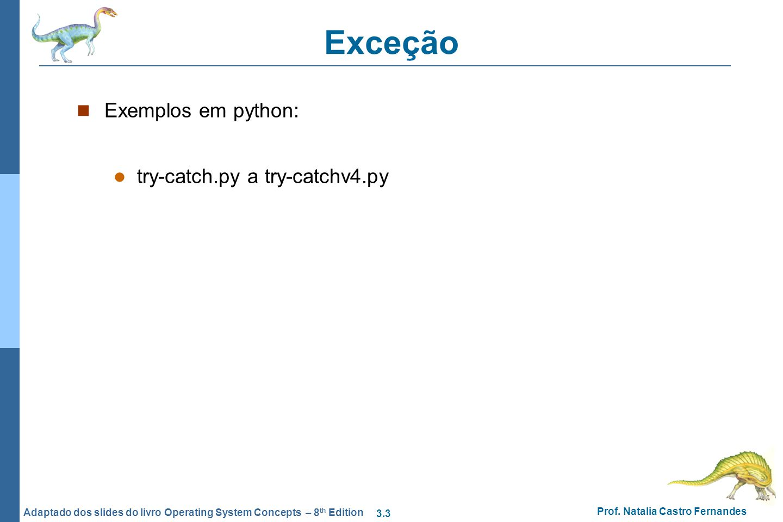 Exceção Exemplos em python: try-catch.py a try-catchv4.py