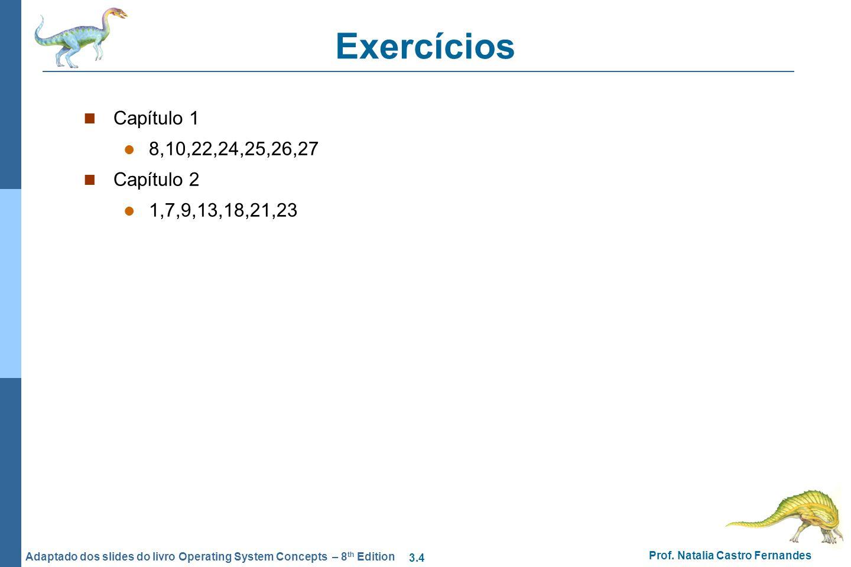 Exercícios Capítulo 1 8,10,22,24,25,26,27 Capítulo 2 1,7,9,13,18,21,23