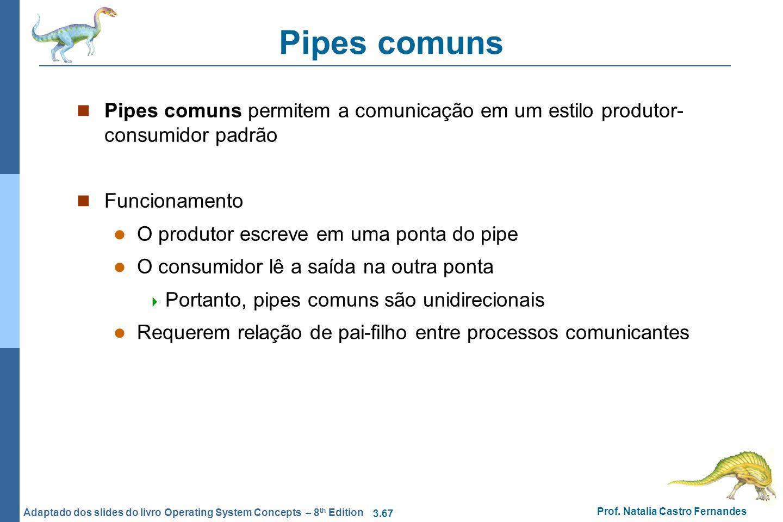 Pipes comuns Pipes comuns permitem a comunicação em um estilo produtor-consumidor padrão. Funcionamento.