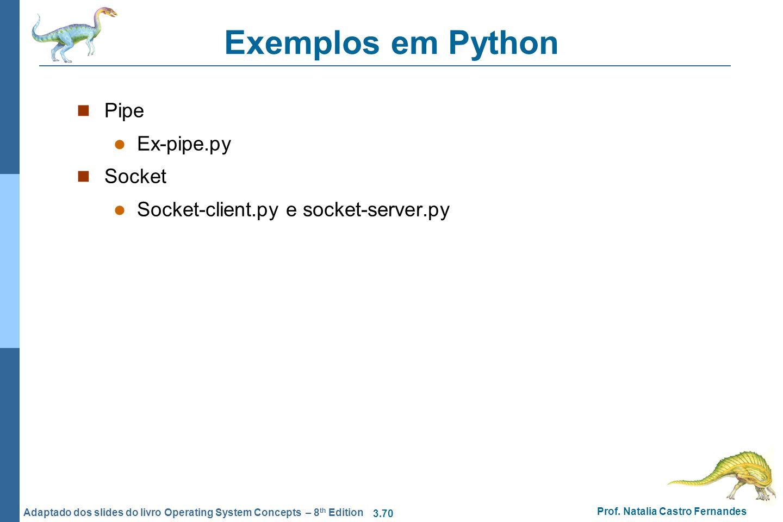 Exemplos em Python Pipe Ex-pipe.py Socket