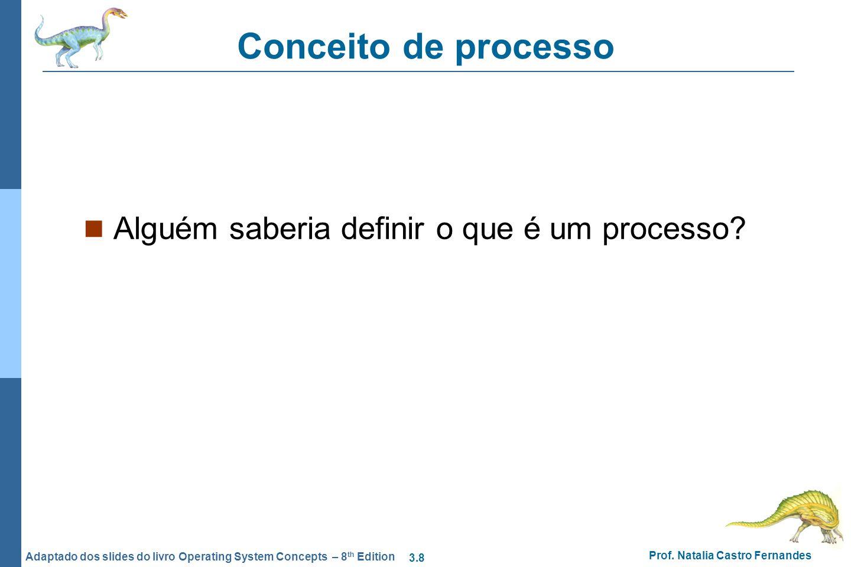 Conceito de processo Alguém saberia definir o que é um processo