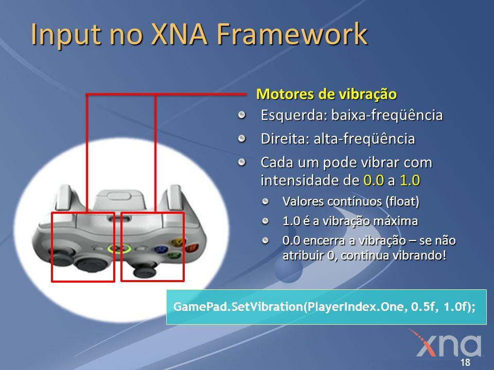 Input no XNA Framework Motores de vibração Esquerda: baixa-freqüência