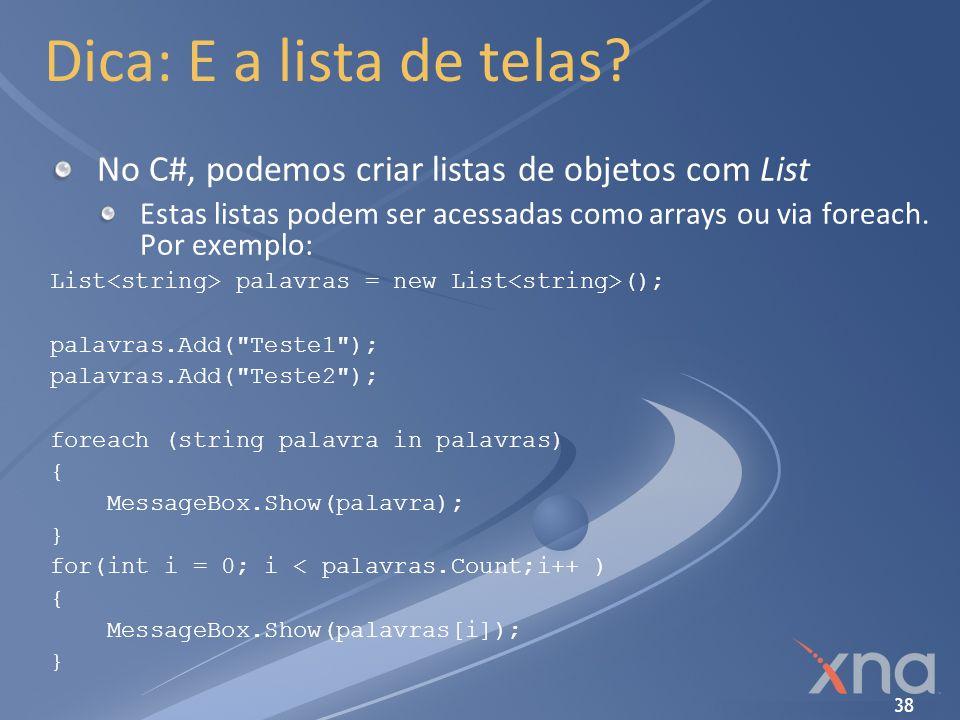 Dica: E a lista de telas No C#, podemos criar listas de objetos com List.
