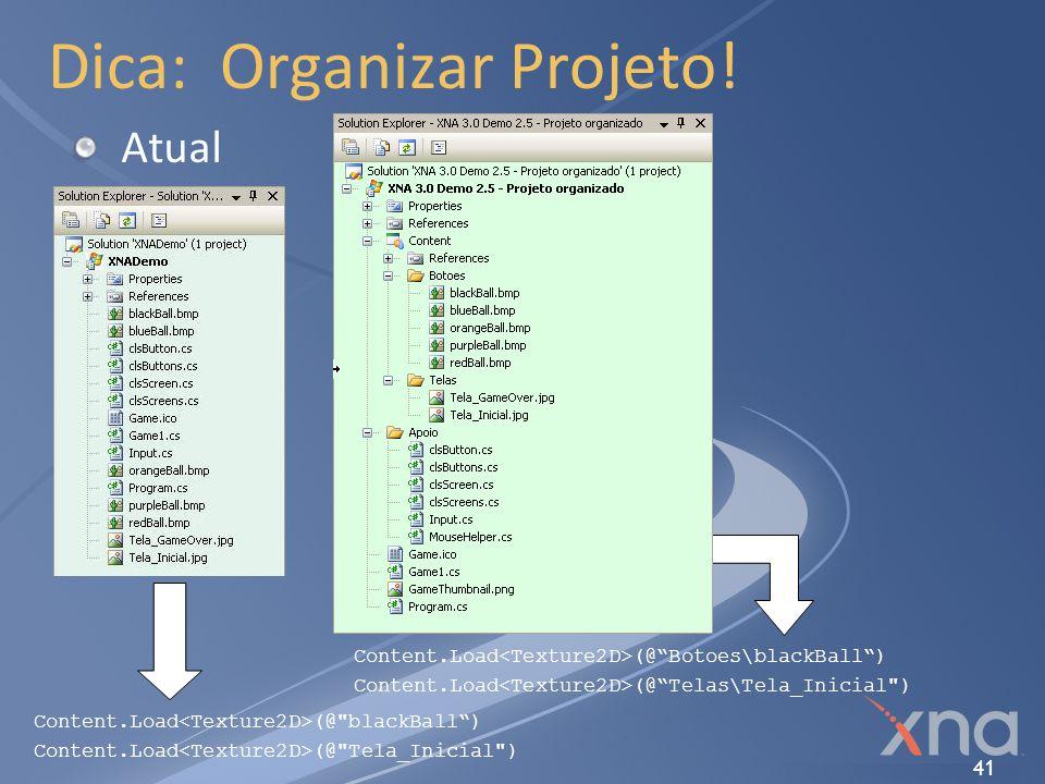 Dica: Organizar Projeto!
