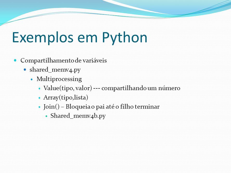 Exemplos em Python Compartilhamento de variáveis shared_memv4.py