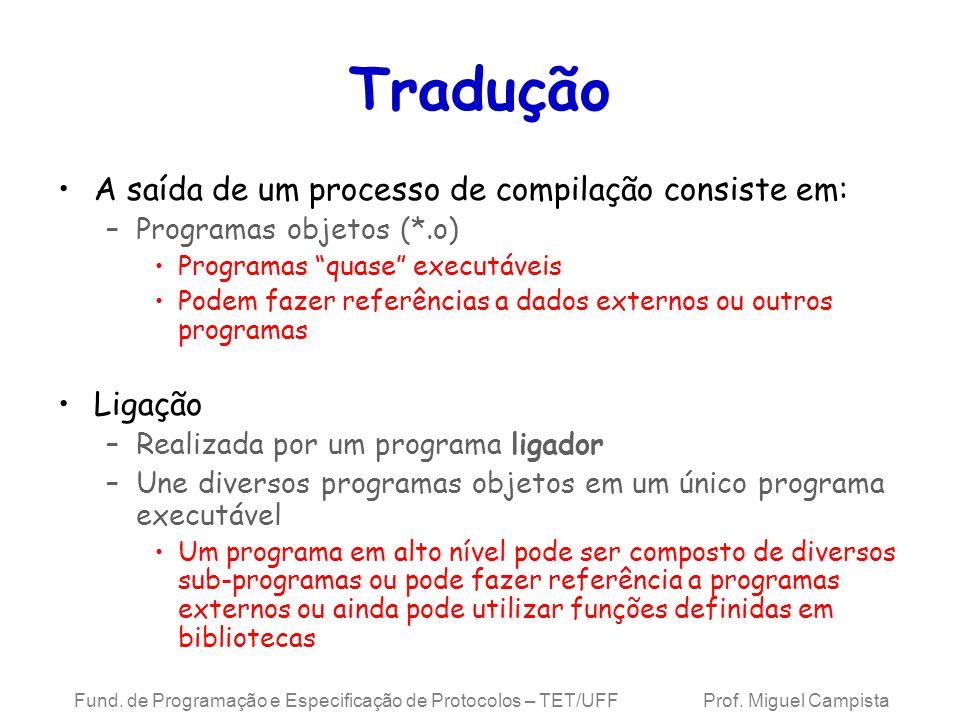Tradução A saída de um processo de compilação consiste em: Ligação