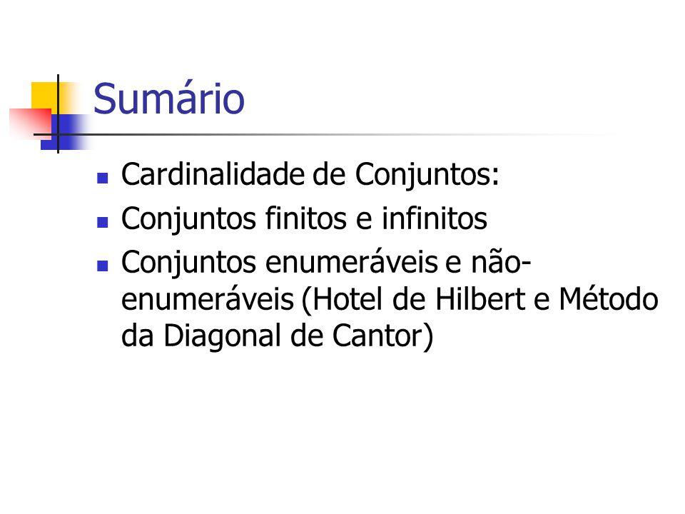 Sumário Cardinalidade de Conjuntos: Conjuntos finitos e infinitos