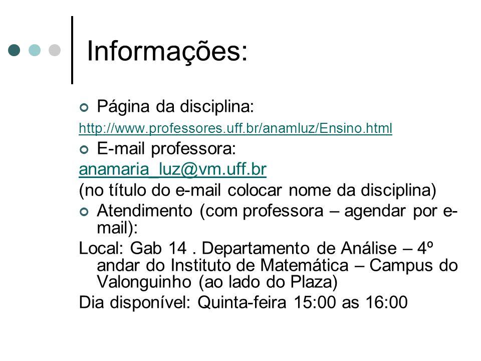 Informações: Página da disciplina: E-mail professora: