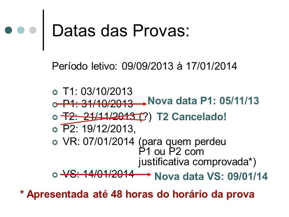 Datas das Provas: Período letivo: 09/09/2013 à 17/01/2014