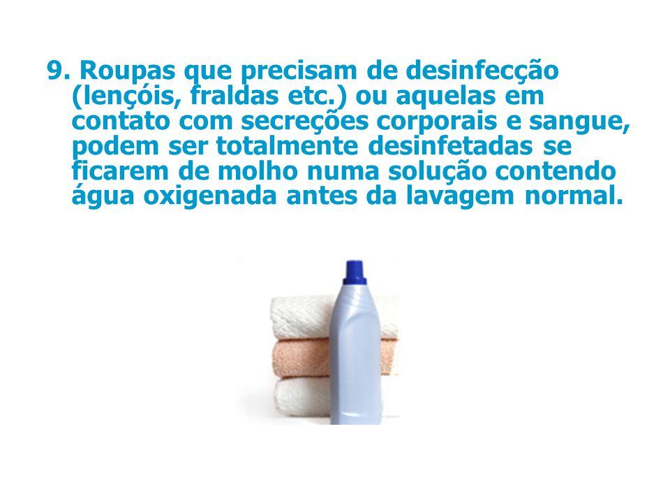 9. Roupas que precisam de desinfecção (lençóis, fraldas etc
