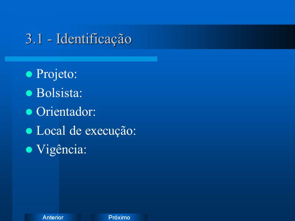 3.1 - Identificação Projeto: Bolsista: Orientador: Local de execução: