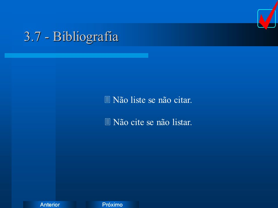 3.7 - Bibliografia Não liste se não citar. Não cite se não listar.