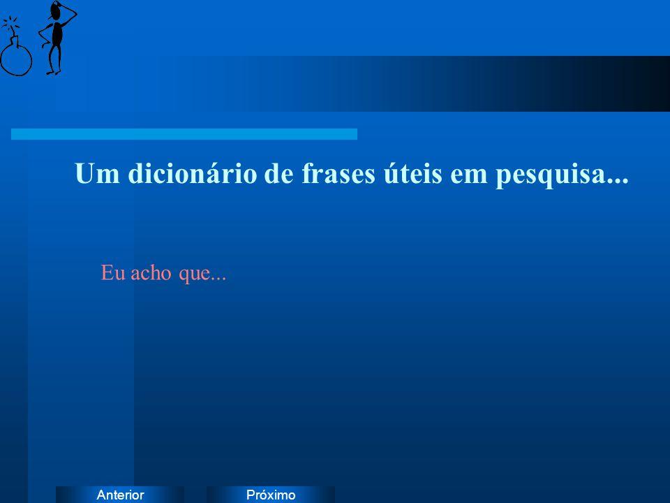 Um dicionário de frases úteis em pesquisa...