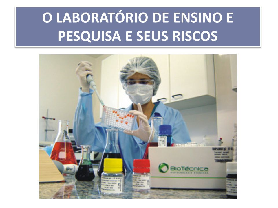 O LABORATÓRIO DE ENSINO E PESQUISA E SEUS RISCOS