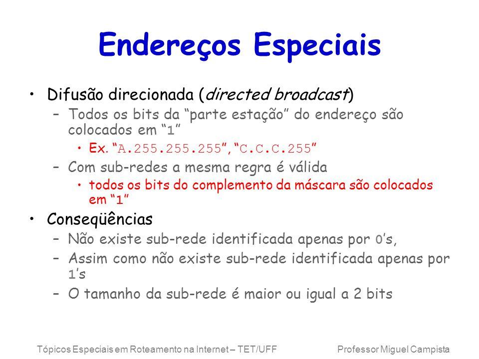 Endereços Especiais Difusão direcionada (directed broadcast)