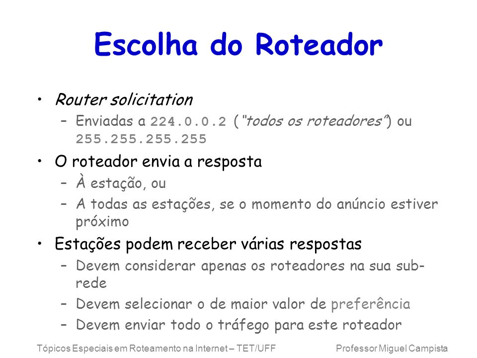 Escolha do Roteador Router solicitation O roteador envia a resposta
