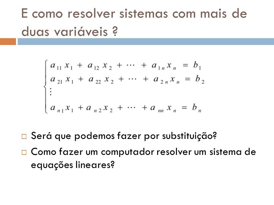 E como resolver sistemas com mais de duas variáveis