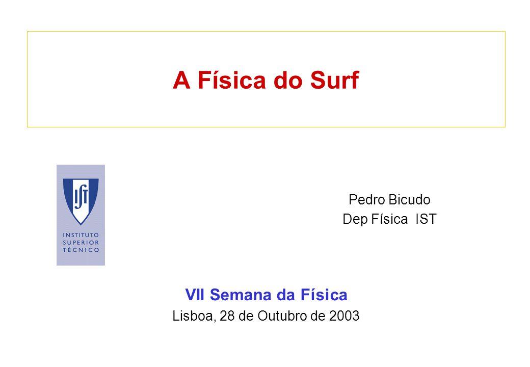 VII Semana da Física Lisboa, 28 de Outubro de 2003